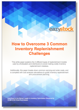 Whitepaper How to Overcome 3 Common Inventory Replenishment Challenges